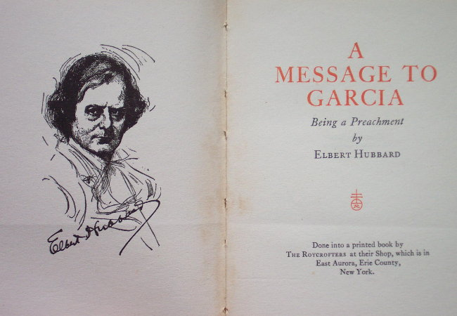 a message to garcia review This tale of a soldier's self-reliance during the spanish american war is  home   hubbard, elbert  a message to garcia  summary discuss reviews (0.