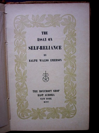 self reliance by emerson full essay Self-sufficiency, he writes what is the summary of paragraphs 1 through 17 of self-reliance emerson opens this essay by talking about some original.