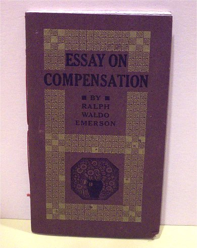 Essaycompensationcbdb Book Courtesy Of Richard Blacher Comments And Pictures Courtesy Of Paul  Jackson Essay On Compensation By Ralph Waldo Emerson